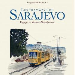 Les tramways de Sarajevo - Voyage en Bosnie-Herzegovine 全一册 FERRANDEZ 风...